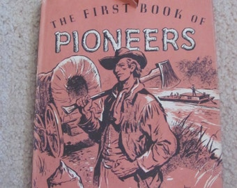 The First Book of Pioneers // Hard Cover Childrens Book // Harve Stein // Circa 1959