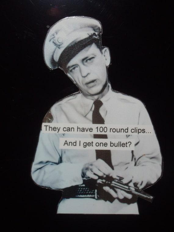 Magnet Barney Fife Gets One Bullet Funny Gun Truth Etsy