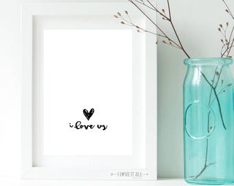 Valentine Day Art, I Love Us, Poster Print, Graphic Typography, Quote Art Print, Home Decor, Valentine's Day, Anniversary Gift, Birthday