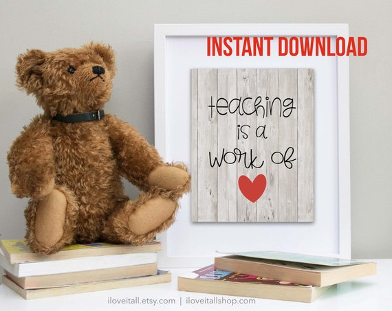 Teacher Appreciation Gift, Printable Art, Teacher Art Print, Classroom Art, Teaching Is A Work of Heart, Graduation Gift, Gift for Teacher
