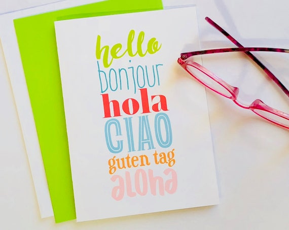 Hello Greeting Card, Bonjour, Hola, Ciao, Guten Tag, Aloha, International, Foreign Language, Bilingual, Just Because Card, Friendship Card