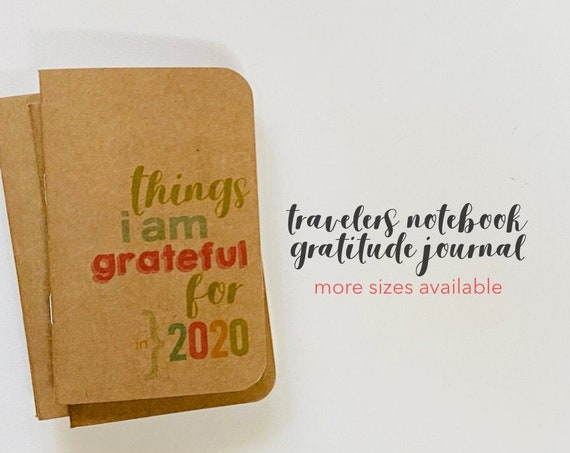 Gratitude Journal, I Am Grateful, Things I Am Grateful For, 2020 Journal, Thankful, I Am Thankful, Notebook, Travelers Notebook, Midori