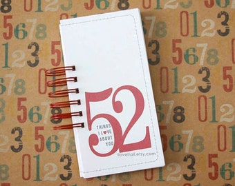 52 Things I Love About You . Valentine Day Gift . 52 Reasons Romantic Birthday Wedding Anniversary Engagement . Deployment Gift Him Her