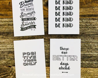 Positive Vibes Only, Be Kind, Better Days Ahead, Braver Than You Believe, Stronger Than You Seem, Smarter Than You Think, Journaling Cards