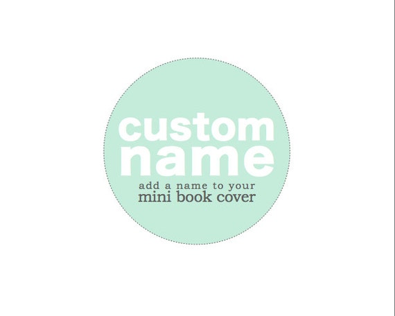 Add Custom Name or One Word to Your Mini Book Cover