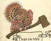 Vintage Comic Thanksgiving Vintage Postcard Turkey with an Axe and Funny Message The Rose Company Publisher 1907
