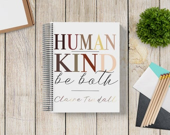 NEW DESIGN! Custom Planner 2020-2021 -- HumanKind Be Both
