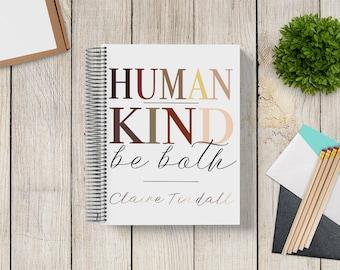 NEW DESIGN! 2021 Custom Planner -- HumanKind Be Both