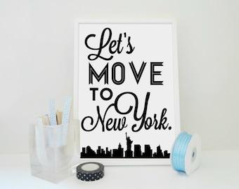 New York Print, Lets Move to New York Art Print