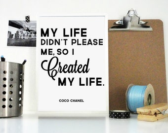 Coco Chanel I Created My Life Art Print, Motivational Print, Inspirational Poster, Life Quote, Chanel Quote, Chanel Words, Wall Art