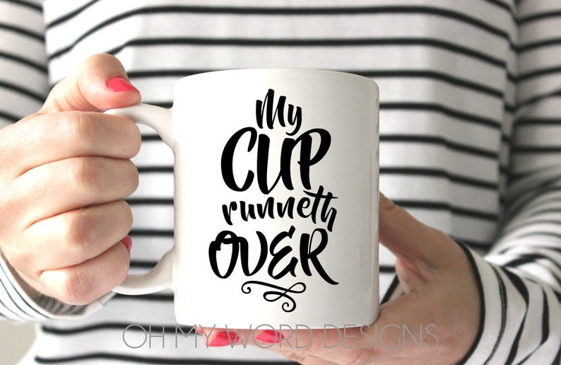 Scripture Coffee Mugs-Coffee Mugs-My Cup Runneth Over-Bible Verse  Mug-Coffee Mug-Christian Quote Mugs