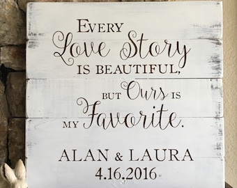 Every Love Story is Beautiful, but Ours is My Favorite, Custom Wedding Sign, Love Story Sign, Rustic Wedding Sign, Wedding Gift, Wedding art