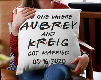 Friends The One Where They Got Married Pillow | Friends TV Show Engagement Fandom | Customized Wedding Gift | Wedding Photoshoot Decoration