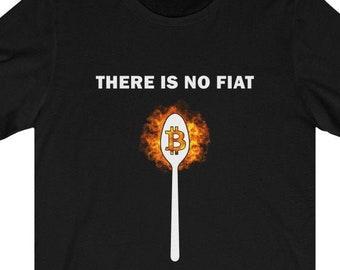 There is no fiat Tee - Bitcoin shirt - HODL Crypto - Matrix