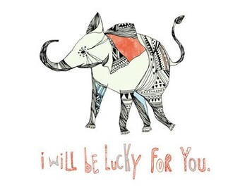 i will be lucky for you - archival print