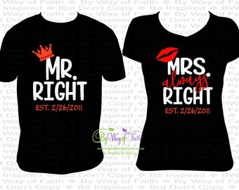 2556f2bea Mr. Right and Mrs. Always Right Shirts with EST Wedding Date, Valentine  Gifts, Date Night, Husband and Wife Shirts, King and Queen Shirts