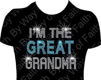 f25bfcc13 I'M the GREAT GRANDMA Bling Rhinestone T-Shirt, Glam-ma, I'm the Grandma,  Gifts For Her, Nana, Mimi, Gigi, Custom Tees
