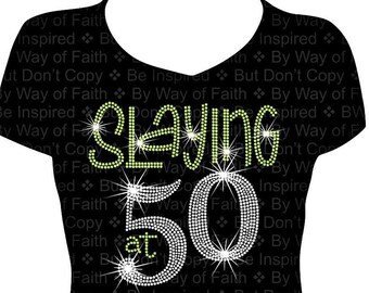 SLAYING At 50 BIRTHDAY Bling Rhinestone Shirt Birthday Tee Gifts For Her Women Fabulous Fifty 50th Custom