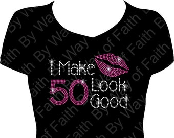 I Make 50 Look Good Bling Rhinestone Shirt Birthday Tee Gifts For Her Fabulous At Fifty 50th 12 Facets Stones