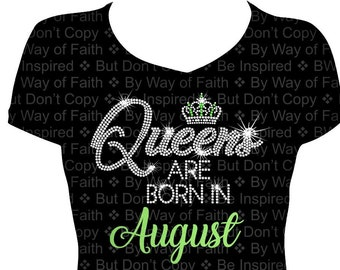 QUEENS Are BORN In AUGUST Bling Rhinestone Glitter T Shirt Birthday Tee Queens Slay Gifts For Her Month