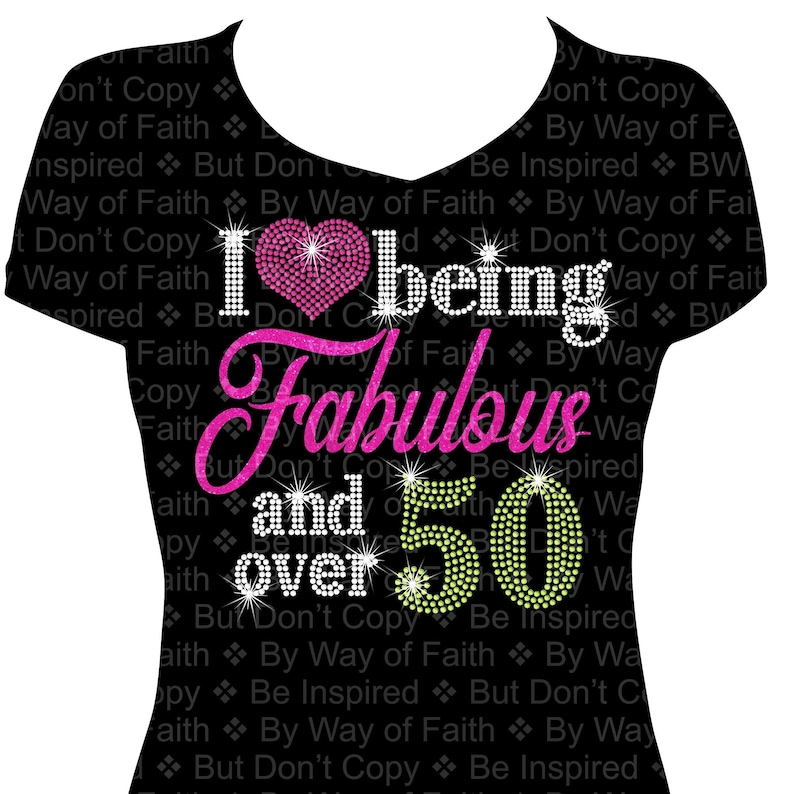 I LOVE Being FABULOUS And Over 50 Rhinestone Glitter Shirt