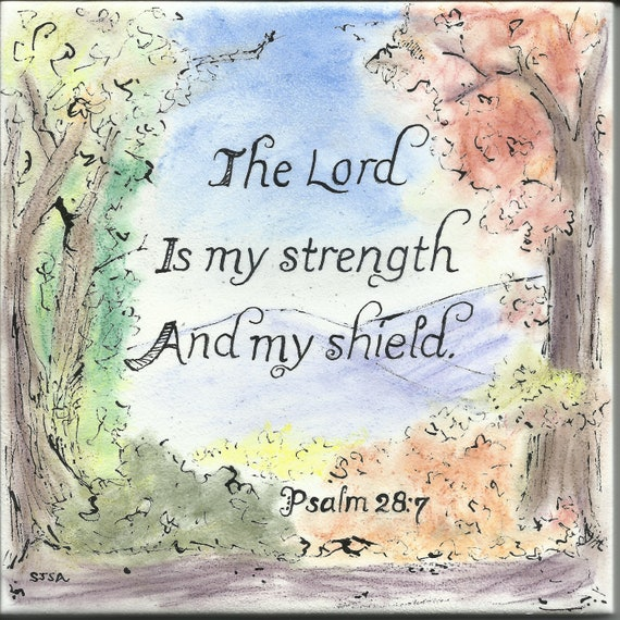 Scripture Tile Psalm 28: The Lord Is My Strength And My Shield