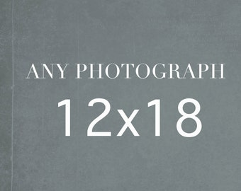 Any 12x18 Photography Print, Large Wall Art, 12x18 print