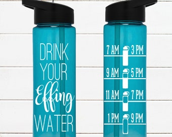 DRINK your EFFING water - 24 oz flip top water bottle with straw & water tracker chart - BPA Free! Water intake - Funny - Motivation