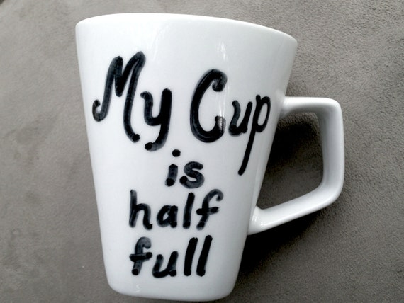 Cup Half Full Quotes: Items Similar To Positive Coffee Cup Half Full Quote On Etsy