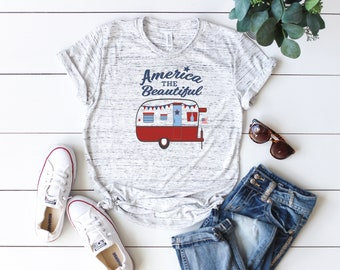 Patriotic Camp Shirt - America the Beautiful - 4th of July - Unisex Sizing - Ladies T-Shirt - Camper T-Shirt - Camping Clothing