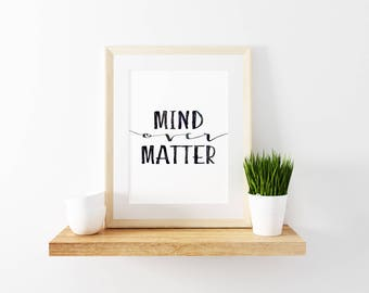 Mind Over Matter Print, Inspirational Quote Printable, Motivational Quote Art, Positive Quote Decor, Modern Home Decor, Minimalist Wall Art