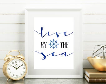 Nautical Print, Live By The Sea, Nautical Printable, Nautical Decor, Coastal Watercolor Art, Calligraphy Wall Art, Beach Home Decor