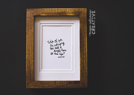 Hand Lettered Cursive Jesus Print Luke 12 25 Who Of You By Etsy