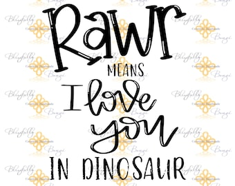 NEW-Rawr means I love you in Dinosaur Hand Lettered Instant Download Cut file