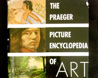 Vintage Art Book - The Praeger Picture Encyclopedia of Art - 1965 Edition - 580 Illustrations
