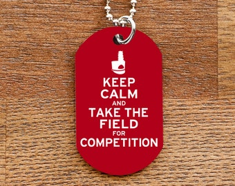 Keep Calm and Take the Field for Competition Dog Tag Necklace for Marching Band