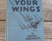 Your Wings by Assen Jordanoff hardcover 1940s aviation textbook gift for pilot