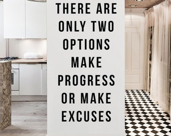 There are only two options - make progress or make excuses, Large Inspirational Wall Quote Wall Letters Vinyl Wall Decal Stickers WAL-2268