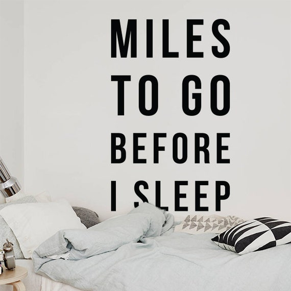 Miles To Go Before I Sleep Wall Quote Large Love Quote Wall Etsy