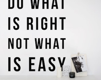 Do what is right not what is easy, Large Inspirational Quote Typography Wall Decal Letters WAL-2309