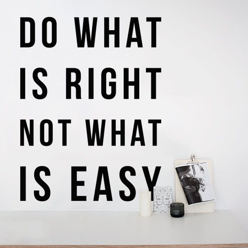 Do What Is Right Not What Is Easy Large Inspirational Quote Etsy