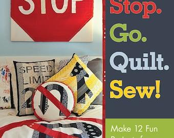 Stop. Go. Quilt. Sew. Book by Angela Yosten