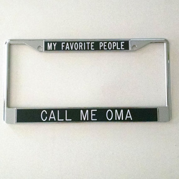 My Favorite People Call Me Oma license plate frame | Etsy