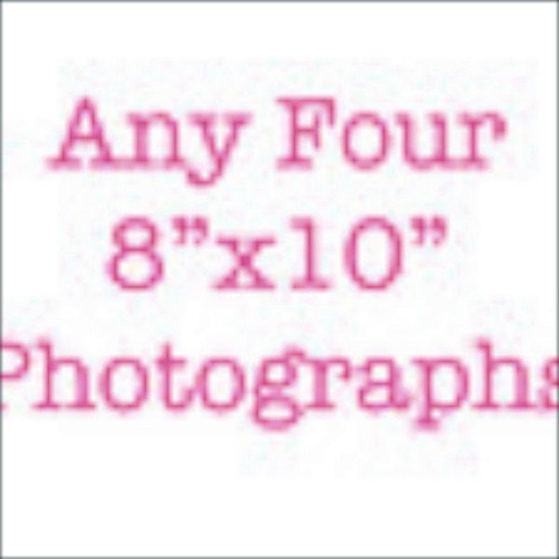 Discounted four 8 X 10 photos of your choice set of four photos