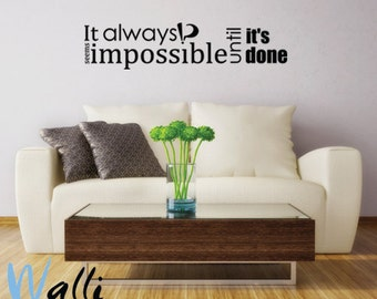 It always impossible until it's done  Wall decal qoute
