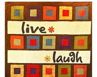 """Quilt Pattern """"Live Laugh Love"""" The Quilt Patch Pattern Company Machine Applique Project Fat Quarter Friendly Lap Throw Quilt Size Template"""