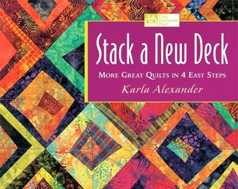 "QUILT BOOK ""Stack a New Deck - More Great Quilts in 4 Easy Steps"" by Karla Alexander Non-Traditional Contemporary Quilt Templates Patternss"