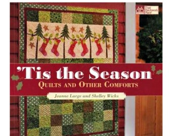 "Quilt BOOK ""'Tis the Season- Quilts and Other Comforts"" Jeanne Large Shelley Wicks 10 Quilted Holiday Projects Applique DIY Quilt Patterns"