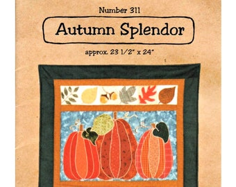 "Quilt Pattern ""Autumn Splendor"" by Dizzy Izzy Designs Wall Quilt Hanging Machine Applique Pumpkins Leaves DIY Quilt Project Paper Pattern"