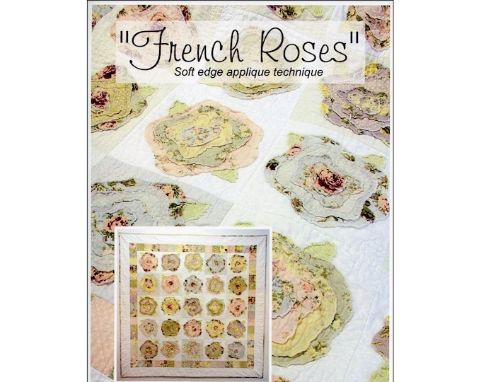 """QUILT PATTERN - """"French Roses"""" Heather French Raw Edge Flower Applique Quilt Project Lap Size DIY Quilt Template Paper Pattern Easy"""